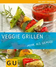 Veggie Grillen - Grillen für und mit Vegetarier