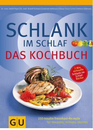 Schlank im Schlaf: Das Kochbuch