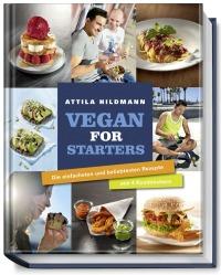 Vegan for Starters - Die einfachsten und beliebtesten Rezepte aus 4 Kochbüchern von Attila Hildmann