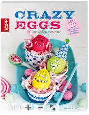 Crazy Eggs - kreative Ideen für Ostereier (Buchtipp)