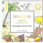 Zencolor moments. Urlaubsglück und Sonnenschein von Maike Geller