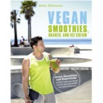 Vegan Smoothies, Shakes, and Ice Cream von Attila Hildmann