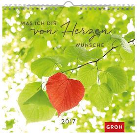 Was ich dir von Herzen wünsche 2017 / Kalender - Wandkalender