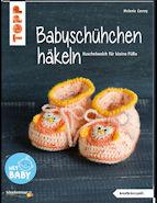 Babyschühchen häkeln – Kuschelweich für kleine Füße